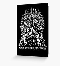 Hail to the King, Baby (Ash - Army of Darkness Greeting Card