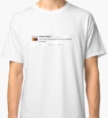 You have distracted from my creative process KW tweet Classic T-Shirt