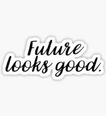 Future looks good. Sticker