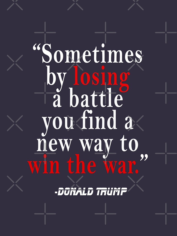Donald Trump Quotes Win The War Unisex T Shirt By Approductionit
