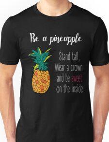 Be A Pineapple Unisex T-Shirt