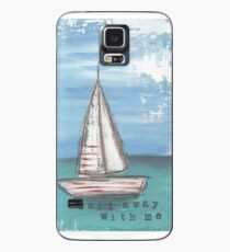 Sail Away With Me Case/Skin for Samsung Galaxy