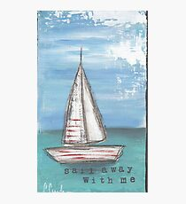 Sail Away With Me Photographic Print