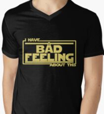 I Have A Bad Feeling About This Men's V-Neck T-Shirt