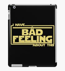 I Have A Bad Feeling About This iPad Case/Skin