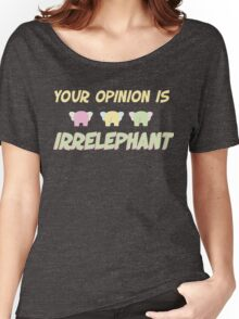 Funny Elephant Quote Sassy Pet Women's Relaxed Fit T-Shirt
