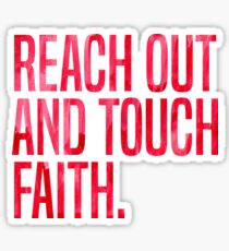Reach Out and Touch Faith Sticker