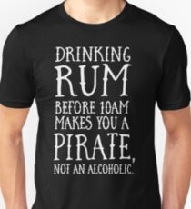 307f1f88 Drinking rum before 10AM makes you a pirate not an alcoholic Slim Fit T- Shirt