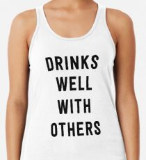 efc96248a695c Drinks well with others Women s Tank Top