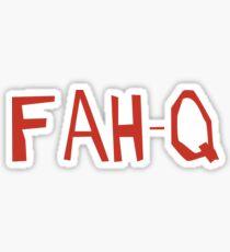 Fah-Q Sticker
