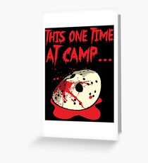 This One Time At Camp... Greeting Card