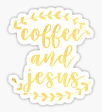 Coffee & Jesus Sticker