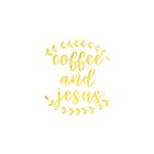 Coffee & Jesus by Kollege  Dezigns