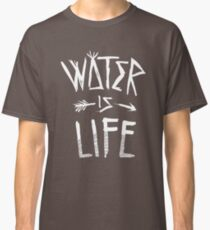 Water Is Life Shirt Classic T-Shirt