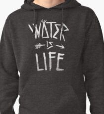 Water Is Life Shirt Pullover Hoodie