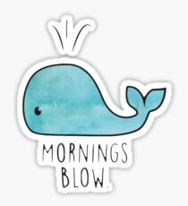 Mornings Blow Whale Sticker