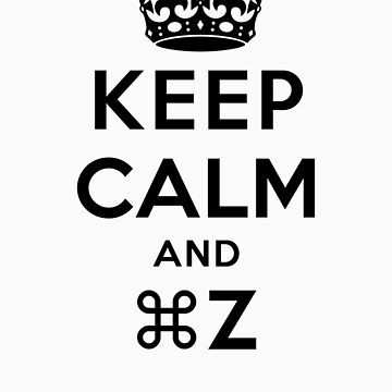 Keep Calm Geeks: Command Z by ozhy