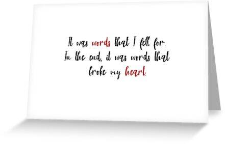 Your words broke my heart in the end greeting cards by your words broke my heart in the end by roastedseaweed m4hsunfo