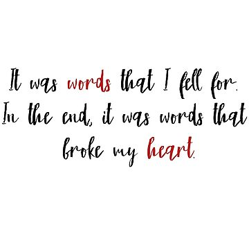 Your words broke my heart in the end by roastedseaweed