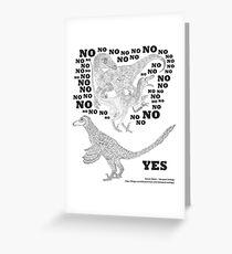 Just say NO to unfeathered non-avialan maniraptoran theropod dinosaurs Greeting Card