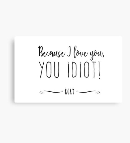 """Because I love you, you IDIOT!"" Metal Print"