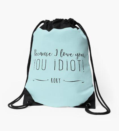 """""""Because I love you, you IDIOT!"""" Drawstring Bag"""