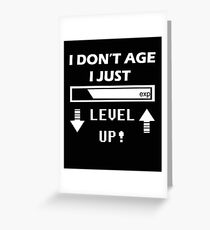 I Dont Age I Level Up  Greeting Card