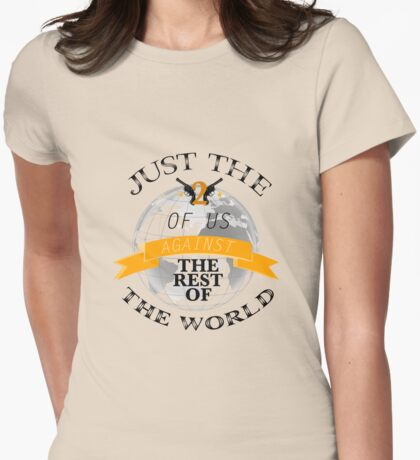 Two Of Us Against The Rest Of The World (Yellow) T-Shirt