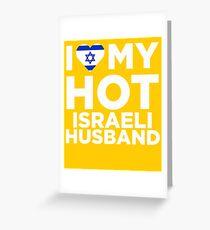 I Love My Hot Israeli Husband Greeting Card