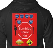 Zombies Scare Me Zipped Hoodie
