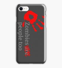 Zombies Were People Too iPhone Case/Skin