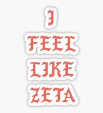 I Feel Like Zeta Sticker