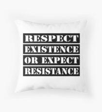 Existenz respektieren oder Widerstand erwarten Dekokissen