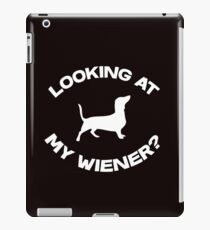Are you looking at my wiener? iPad Case/Skin