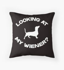 Are you looking at my wiener? Throw Pillow