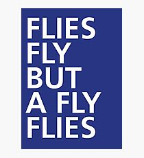 Flies fly but a Fly flies - Tongue Twisters Photographic Print