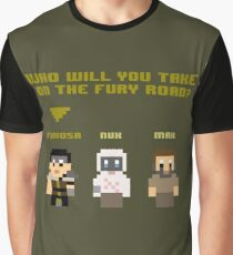 Who Will You Take on The Fury Road? 8bit Graphic T-Shirt