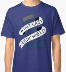 Es ist nicht leicht, Wheezy Classic T-Shirt
