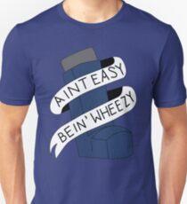 Camiseta unisex It Aint Easy Bein 'Wheezy