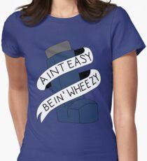 Es ist nicht leicht, Wheezy Tailliertes T-Shirt für Frauen