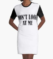 Don't Look At Me  BLACK Graphic T-Shirt Dress