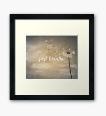 Just Breathe Quote with Dandelion Framed Print