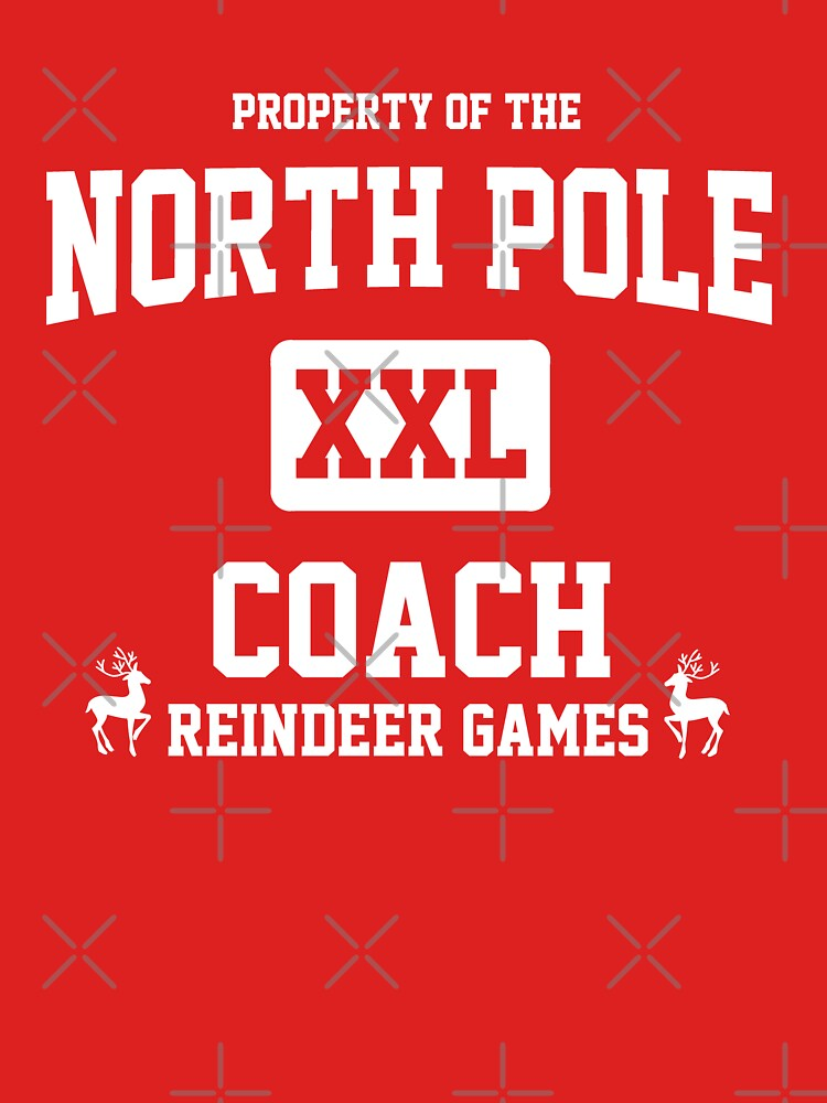 Property of the North Pole - Coach - Reindeer Games by goodtogotees