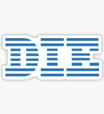 DIE-BM Sticker
