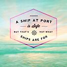 A Ship at Port is Safe by WorldSchool