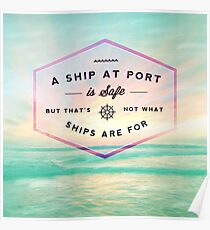 A Ship at Port is Safe Poster