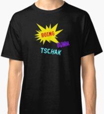 Boing Buum Tschak! Classic T-Shirt