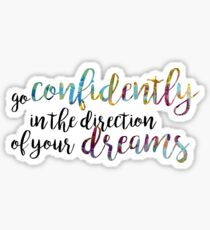 go confidently in the direction of your dreams Sticker