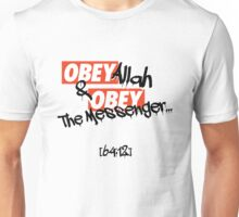 OBEY Allah & OBEY The Messenger... Unisex T-Shirt