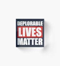 Deplorable Lives Matter Acrylic Block